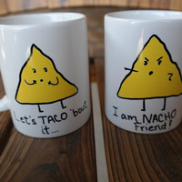 Taco and Nacho Joke, Taco Bout it Mug, Nacho Friend Mug, Funny Mug, Friend Gift, Coworker Gift, Office Gift, Bosses Day, Taco vs Nacho