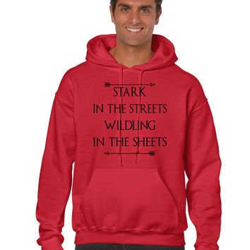 Stark in the streets wildling in the sheets men Hoodie