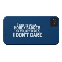 I Hate to Go All Honey Badger On You.... ID iPhone 4 Cases from Zazzle.com