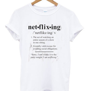 netflixing shirt