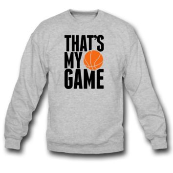 basketball that's my game sweatshirt