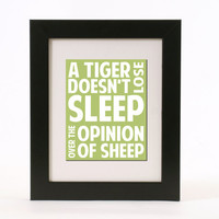 a tiger doesn't lose sleep over the opinion of sheep wall art 8x10 custom color print