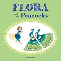 Flora and the Peacocks Hardcover – May 3, 2016