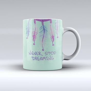 The Never Stop Dreaming Dreamcatcher ink-Fuzed Ceramic Coffee Mug