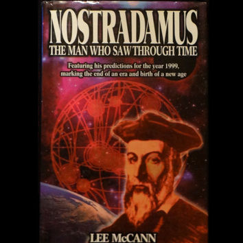 Nostradamus : The Man Who Saw Through Time by Lee McCann