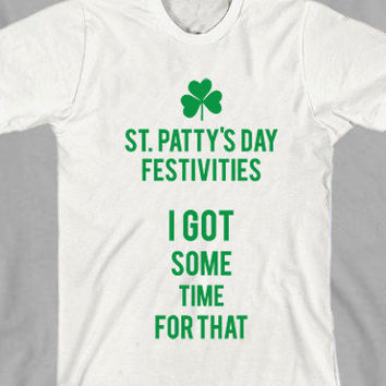 St Patrick's Day Ain't Nobody Got Time For That Unisex T-Shirt