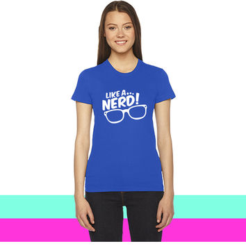 like a nerd1 women T-shirt