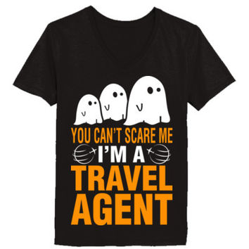 Halloween You Cant Scare Me I Am A Travel Agent - Ladies' V-Neck T-Shirt