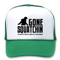 Funny GONE SQUATCHIN Hat for Bigfoot Believers from Zazzle.com