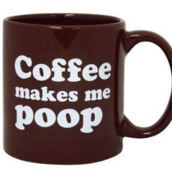Coffee Makes Me Poop 22oz Giant Brown Coffee Mug