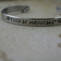 "Hand Stamped Aluminum Cuff Bracelet Vegan Jewelry ""Food Is Medicine"""