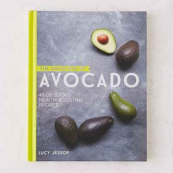 The Goodness Of Avocado: 40 Delicious Health-Boosting Recipes By Lucy Jessop - Urban Outfitters