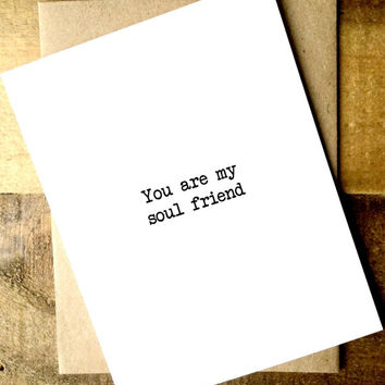 Best Friend Card -  Love Card -  - Anniversary Card - You are my soul friend