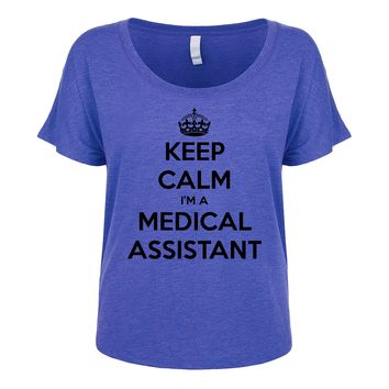 Keep Calm I'm A Medical Assistant Women's Dolman