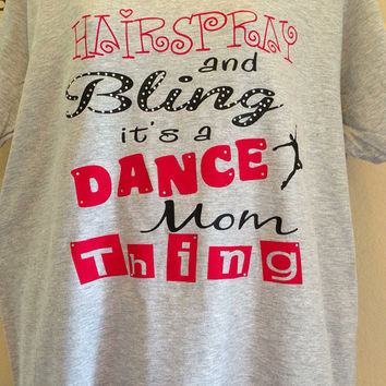 Hairspray & Bling Its A Dance Mom Thing