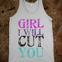 Girl I will cut you - Hipster Shirts