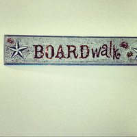 Painted Wood Sign,Boardwalk,Distressed ,Reclaimed Wood,Rustic,Beach,Old Sign, Cottage Chic,Pool House,Vintage Sign