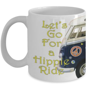 """""""Let's Go for a Hippie Ride"""" Hot Coffee Mugs, Gift Items. Limited."""