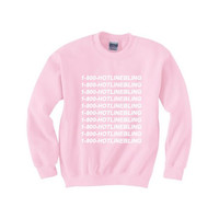 1-800- HOTLINE BLING light pink sweatshirt