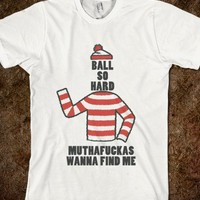Waldo Ball So Hard Shirt Top