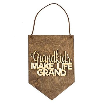 Grandkids Make Life Grand Laser Cut Wood Wall Hanging