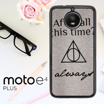 After All This Time Always Quote Harry Potter Motorola Moto E4 Plus Case
