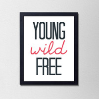 "Young Wild Free Typography Poster. Minimalist. Bedroom Poster. Dorm Poster. Modern Home Decor. 8.5x11"" Print"