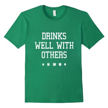 St. Patrick's Day T-Shirt Drinks Well With Others Green Tee