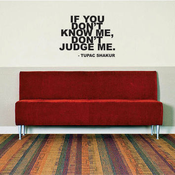 Tupac Dont Judge Me Decal Quote Sticker Wall Vinyl Art Decor