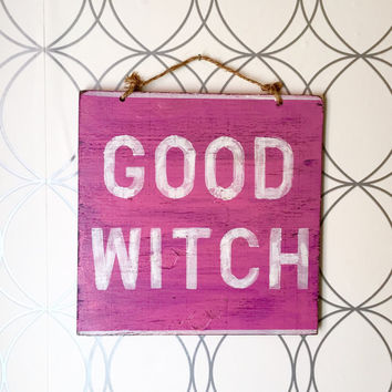 Good Witch Sign / Halloween Decor / Wizard of Oz
