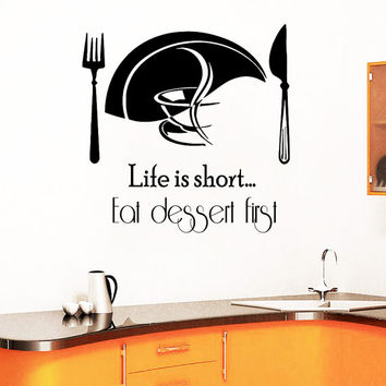Kitchen Wall Decal Quote Life Is Short Eat Dessert First Vinyl Stickers Family Home Art Mural Cafe Interior Design Dining Room Decor M1016