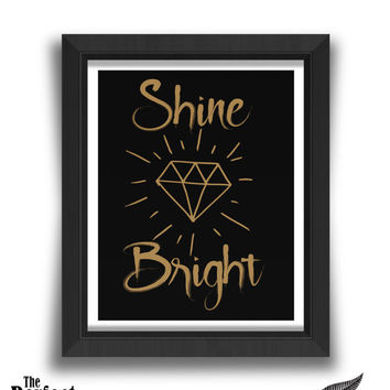 Shine Bright Print | Motivational Print | Diamond Print | Life Print | Quote Print