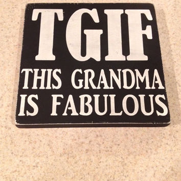TGIF Grandma Wood Wine Sign