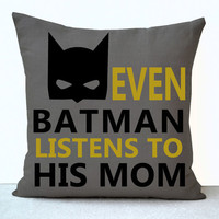 Batman Boy Room Pillow Cover Even Batman Listens To His Mom Kids Room Decor Nursery Decor Birthday Christmas New Years Gift Linen Pillowcase
