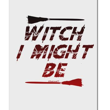 "Witch I Might Be Aluminum 8 x 12"" Sign by TooLoud"