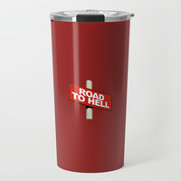 Road to hell sign Travel Mug by steveball