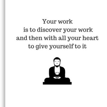 Buddhist Quote - your work is to discover your work by IdeasForArtists
