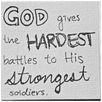 god gives the hardest battles to the strongest soldiers - Google Search