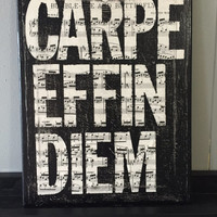 Carpe Effin Diem 11 X 14 Canvas