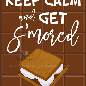 Keep Calm And Get S'mored Sign, PRINTABLE Chocolate S'mores Party Sign, Bonfire Party Sign, Marshmallow Roast Sign, INSTANT DOWNLOAD