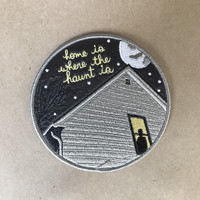 Home Is Where The Haunt Is Iron-On Patch