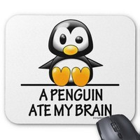 A Penguin Ate My Brain Mouse Pads