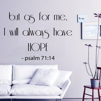 Family Wall Decal Quote But As For Me I Will Always Have Hope Bible Verses Mural Psalm 71 Sticker Bedroom Decor Dorm Living Room Design KY60