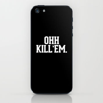 Ohh Kill Em iPhone & iPod Skin by RexLambo