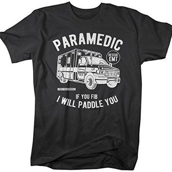 Shirts By Sarah Men's Funny Paramedic T-Shirt fib Paddle You Shirt EMT Tee