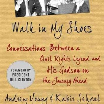 Walk in My Shoes: Conversations Between a Civil Rights Legend and His Godson on the Journey Ahead