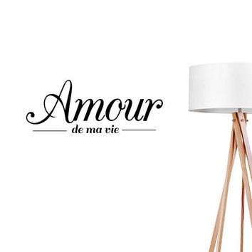 Amour de ma vie Wall Decal, Typography Wall Sticker, Typography Decal, Office Decor, Office Wall Decal, Bedroom Art, Bedroom Wall Decal