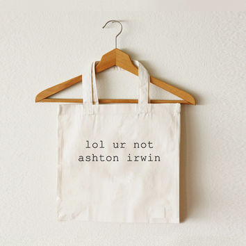 Lol ur not ashton irwin-Ashton Irwin-Ash -5SOS-5 Seconds of Summer-Women bag-Tote bag-Canvas-Shopping bag-Ipad bag-Macbook bag-CCT-TTB-040