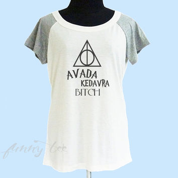 Avada Kedavra bitch shirt wide neck tshirt** off white grey women t shirt size S M L XL **quote shirt **cute tshirts