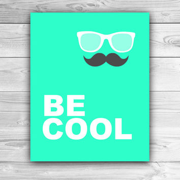 Be Cool - Graphic Print - Wall Art